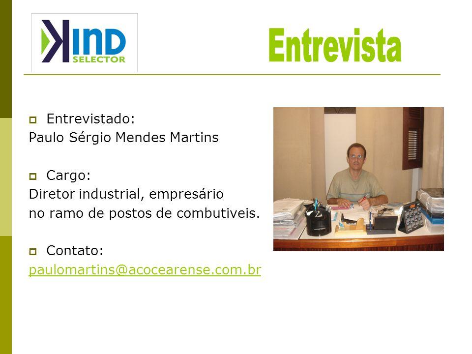 Entrevista Entrevistado: Paulo Sérgio Mendes Martins Cargo: