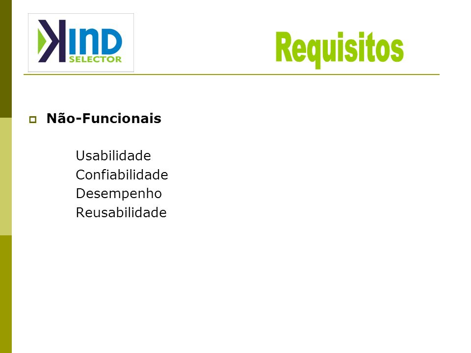 Requisitos Não-Funcionais Usabilidade Confiabilidade Desempenho