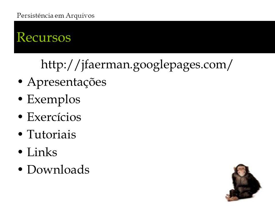 Recursos http://jfaerman.googlepages.com/ Apresentações Exemplos