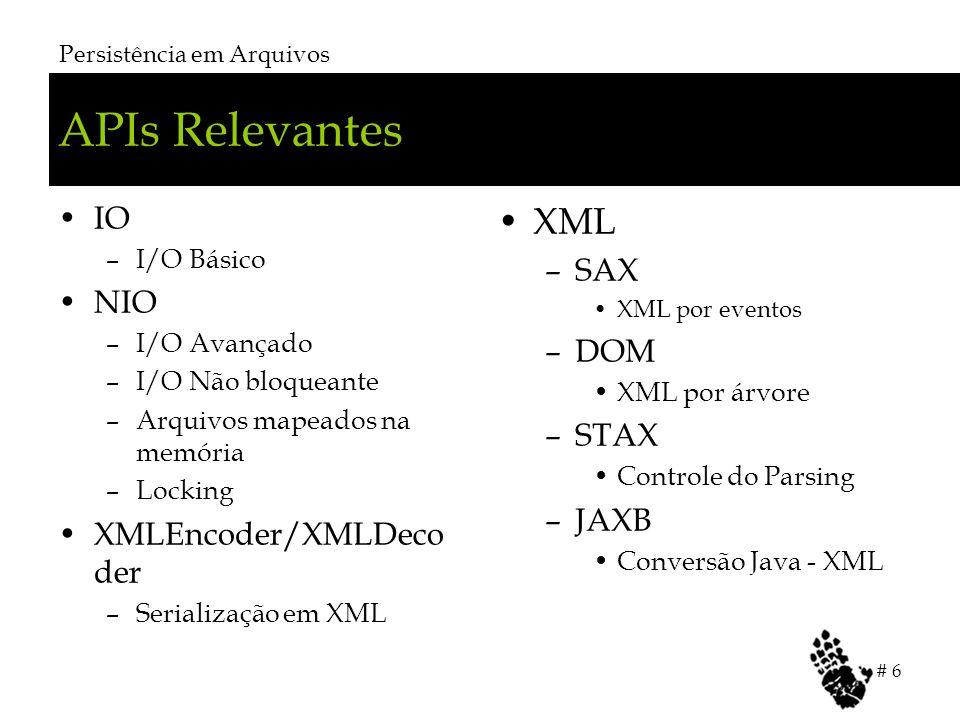 APIs Relevantes XML IO SAX NIO DOM STAX JAXB XMLEncoder/XMLDecoder
