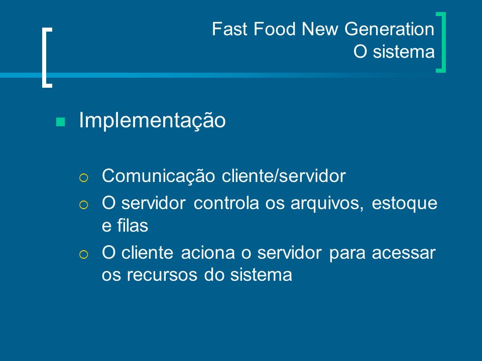 Fast Food New Generation O sistema