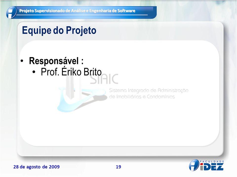 Equipe do Projeto Responsável : Prof. Ériko Brito 19