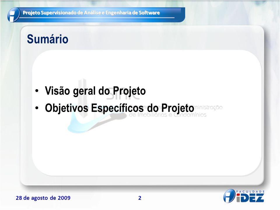 Sumário Visão geral do Projeto Objetivos Específicos do Projeto
