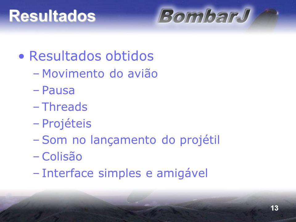 Resultados Resultados obtidos Movimento do avião Pausa Threads