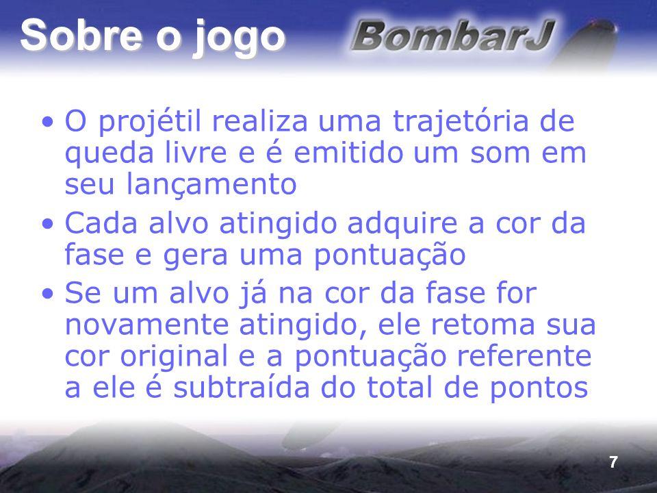 Sobre o jogo O projétil realiza uma trajetória de queda livre e é emitido um som em seu lançamento.