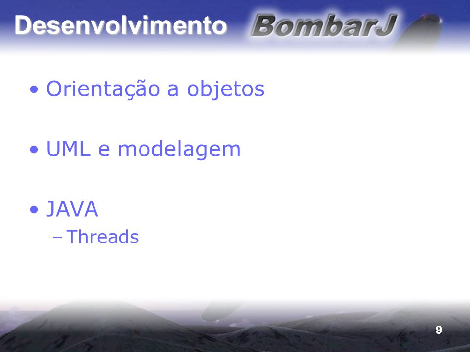 Desenvolvimento Orientação a objetos UML e modelagem JAVA Threads