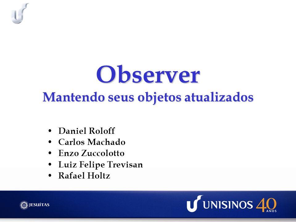 Observer Mantendo seus objetos atualizados