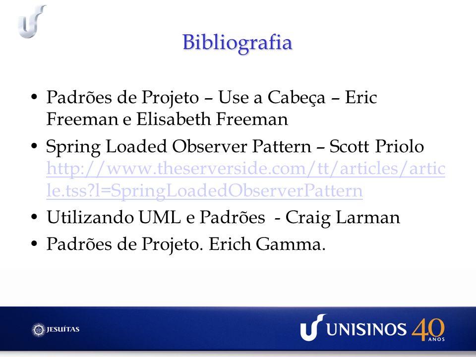 Bibliografia Padrões de Projeto – Use a Cabeça – Eric Freeman e Elisabeth Freeman.