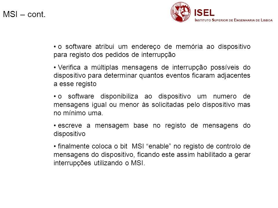 MSI – cont. o software atribui um endereço de memória ao dispositivo para registo dos pedidos de interrupção.