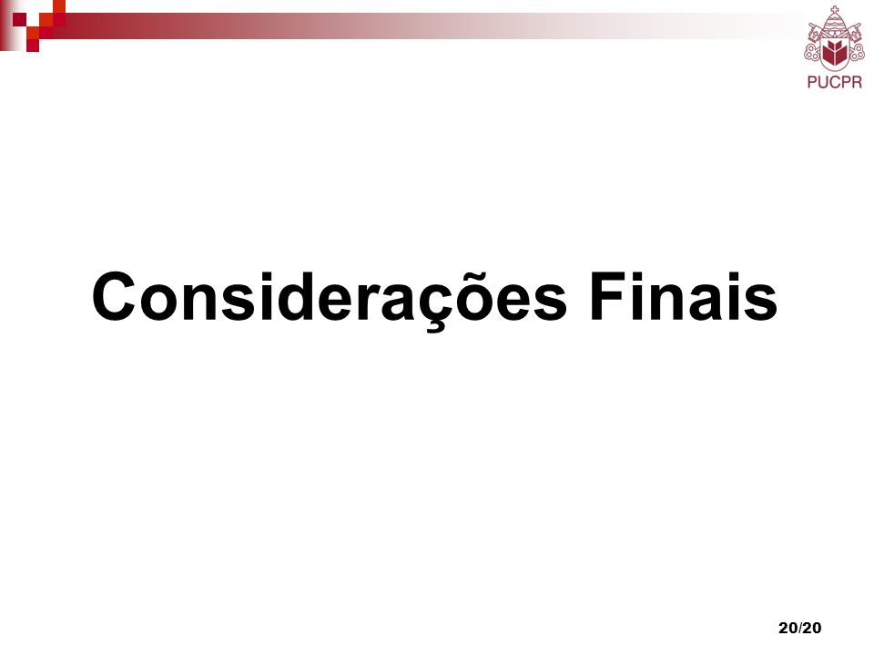 Considerações Finais 19-Jul-2008