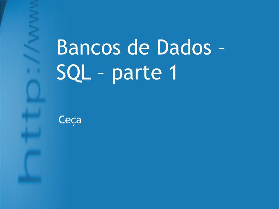 Bancos de Dados – SQL – parte 1