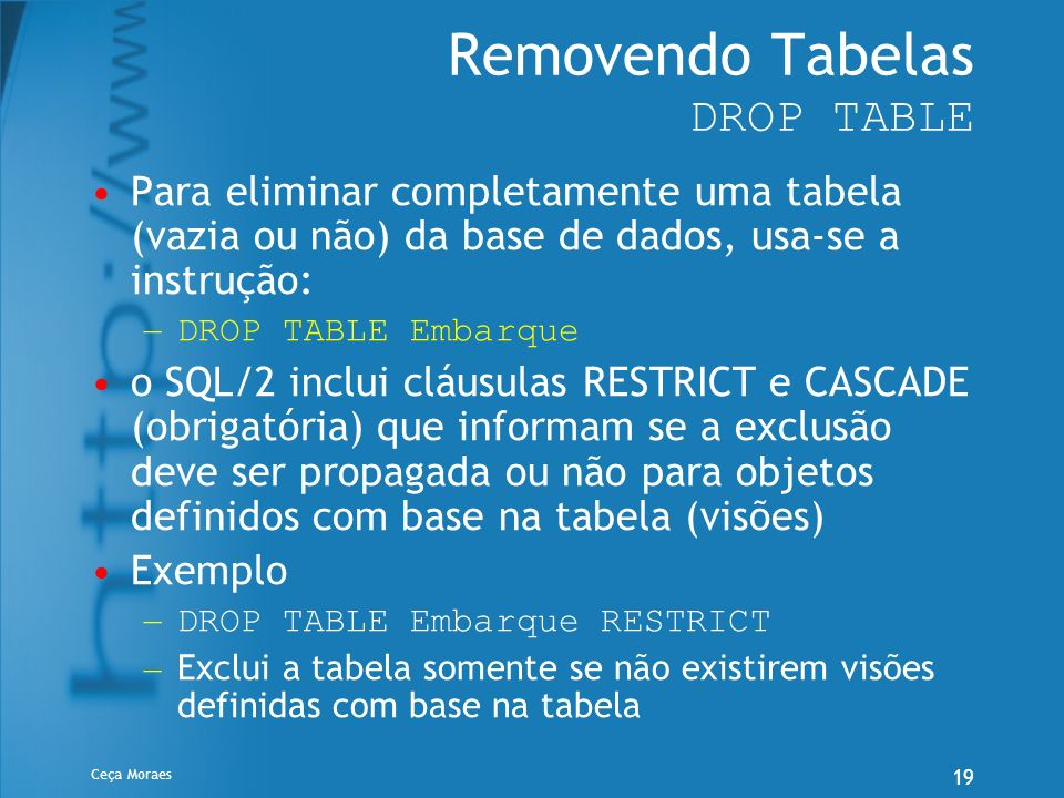 Removendo Tabelas DROP TABLE