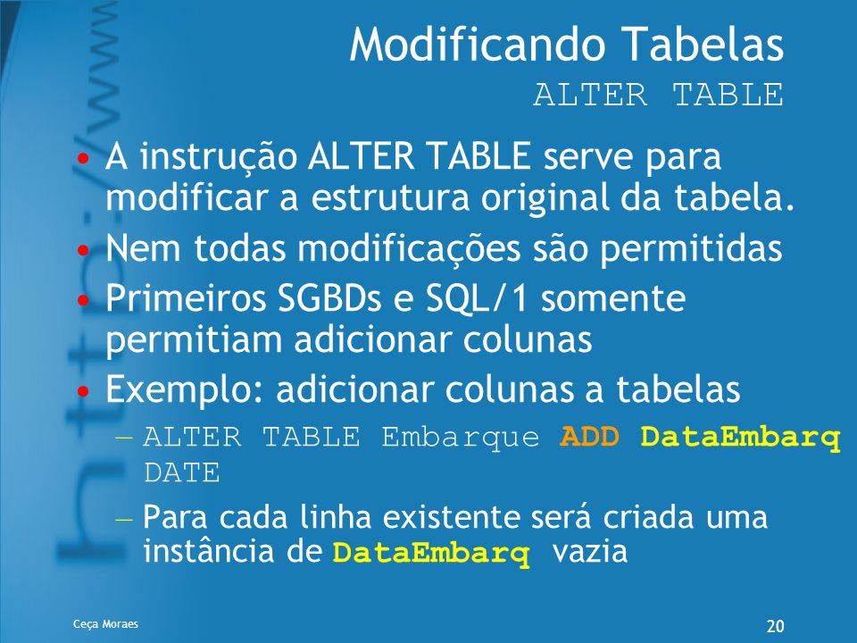 Modificando Tabelas ALTER TABLE