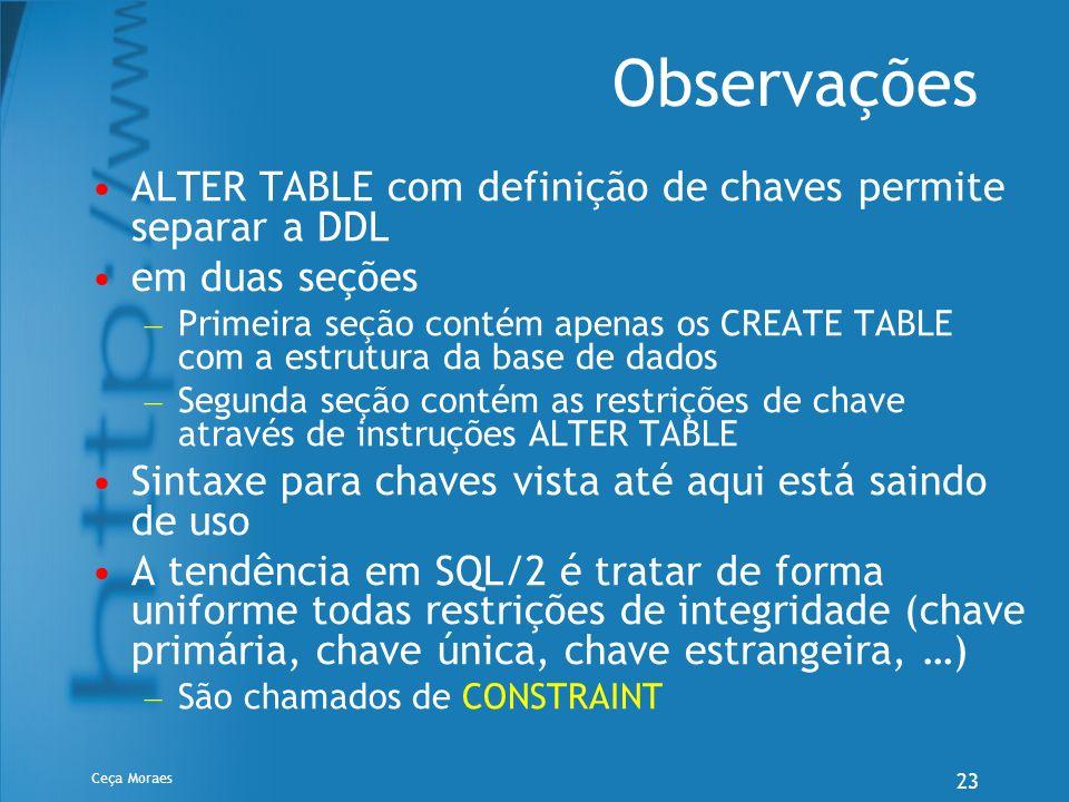 Observações ALTER TABLE com definição de chaves permite separar a DDL