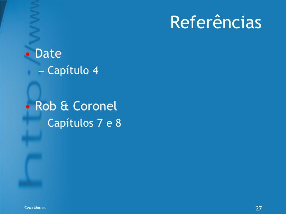 Referências Date Capítulo 4 Rob & Coronel Capítulos 7 e 8 Ceça Moraes
