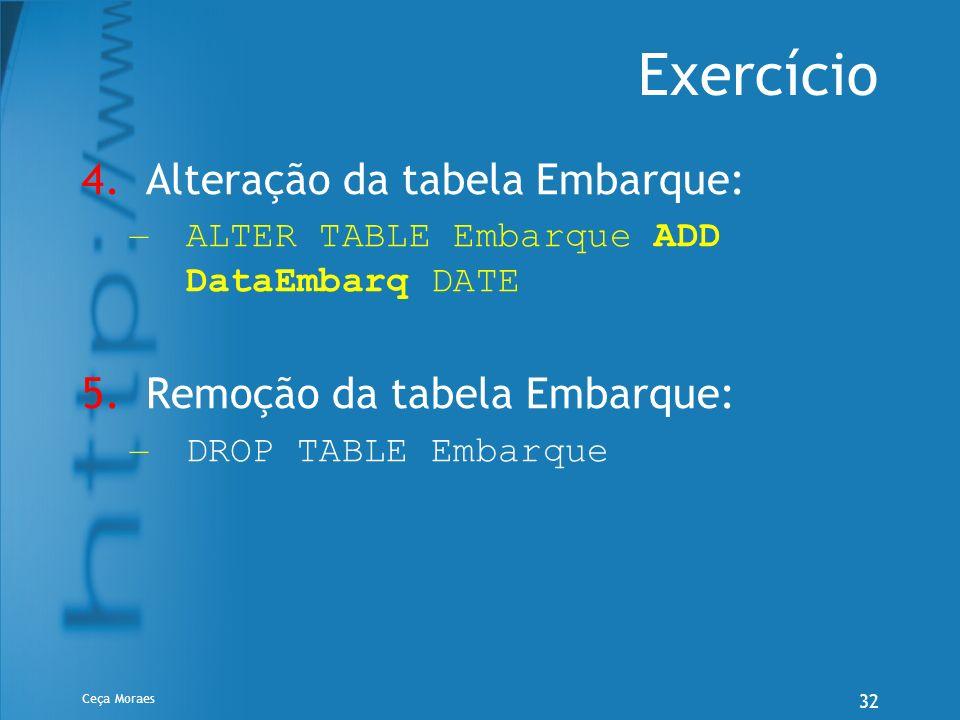 Exercício Alteração da tabela Embarque: Remoção da tabela Embarque: