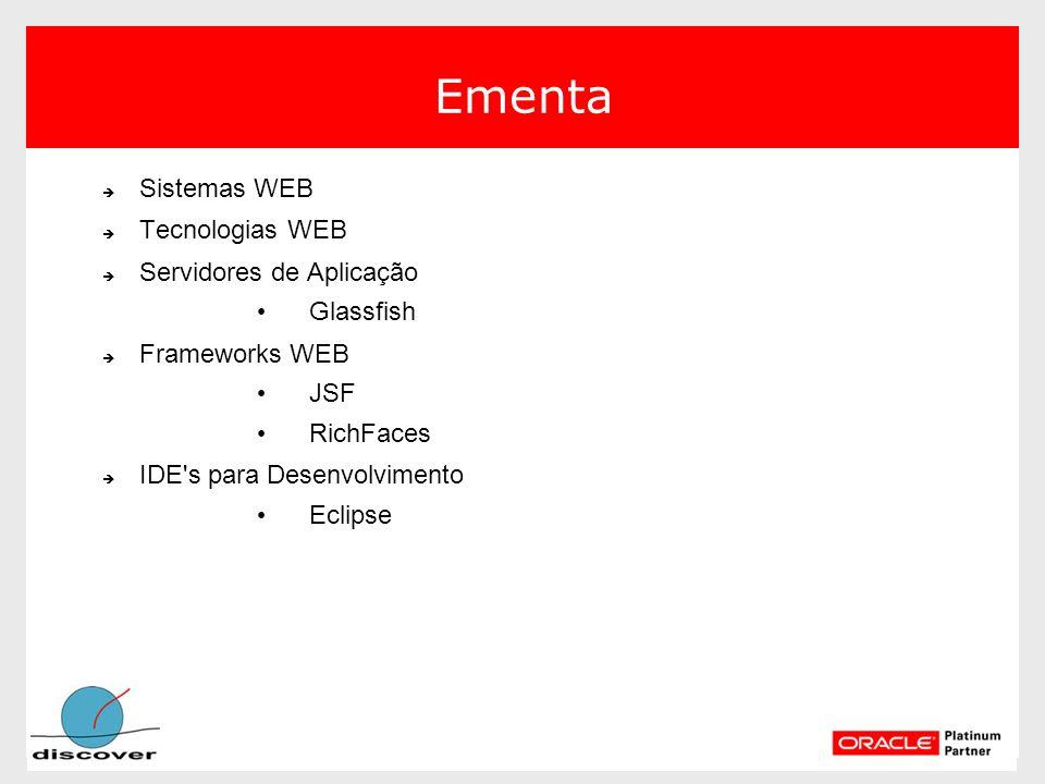 Ementa Sistemas WEB Tecnologias WEB Servidores de Aplicação Glassfish