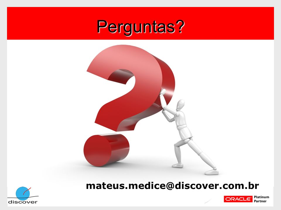 Perguntas mateus.medice@discover.com.br