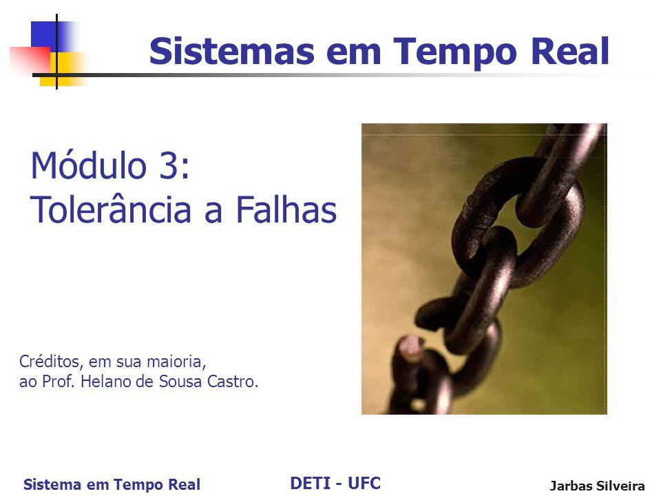 Sistemas em Tempo Real Módulo 3: Tolerância a Falhas