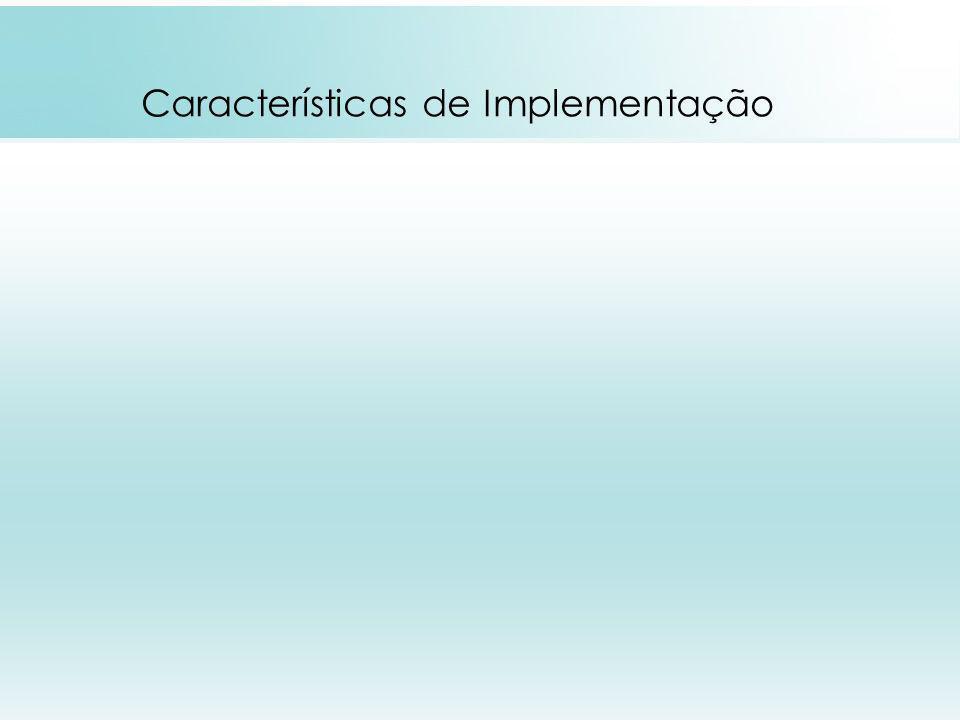Características de Implementação