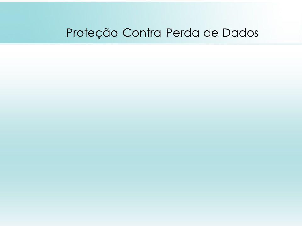 Proteção Contra Perda de Dados