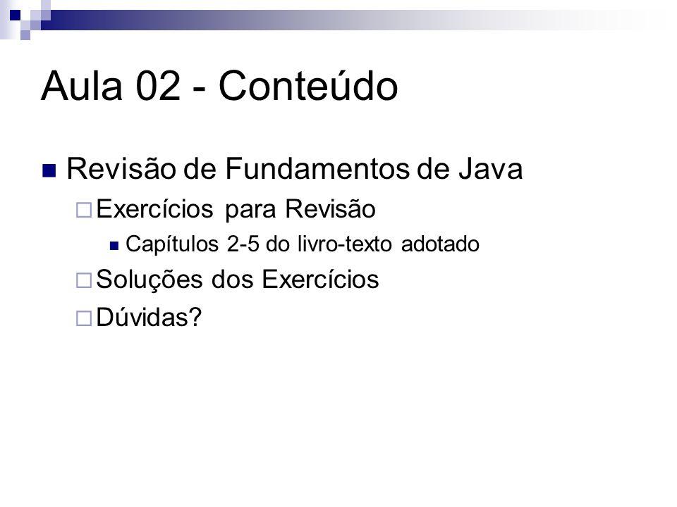 Aula 02 - Conteúdo Revisão de Fundamentos de Java