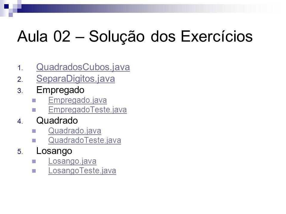 Aula 02 – Solução dos Exercícios