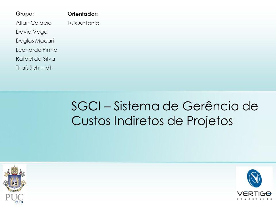 SGCI – Sistema de Gerência de Custos Indiretos de Projetos