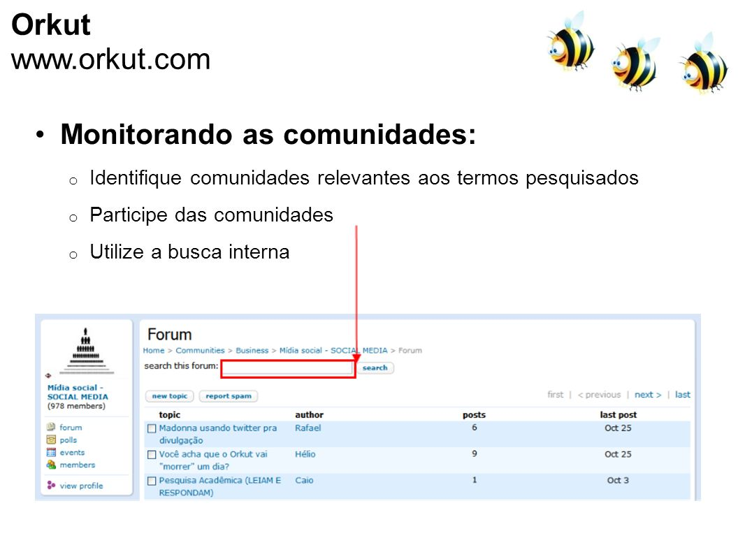 Orkut www.orkut.com Monitorando as comunidades: