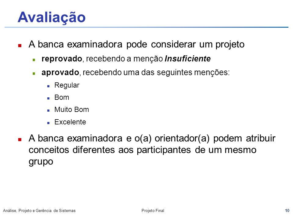 Avaliação A banca examinadora pode considerar um projeto