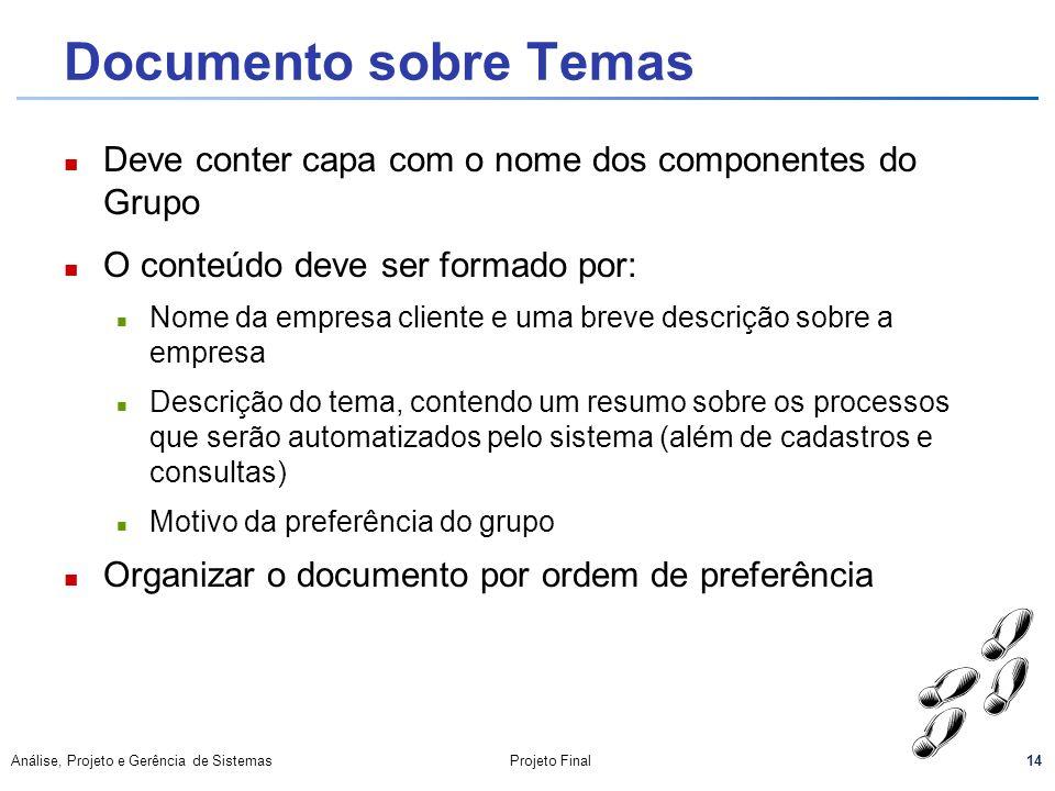 Documento sobre Temas Deve conter capa com o nome dos componentes do Grupo. O conteúdo deve ser formado por: