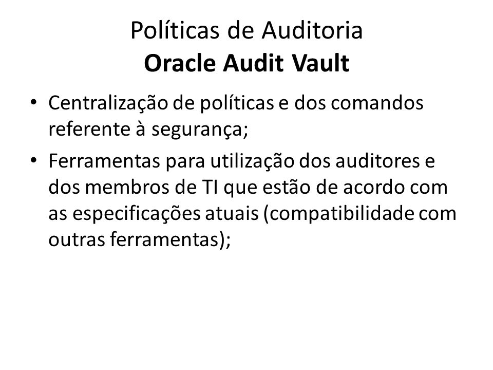 Políticas de Auditoria Oracle Audit Vault
