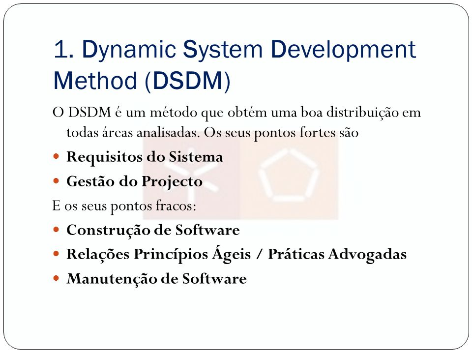 1. Dynamic System Development Method (DSDM)
