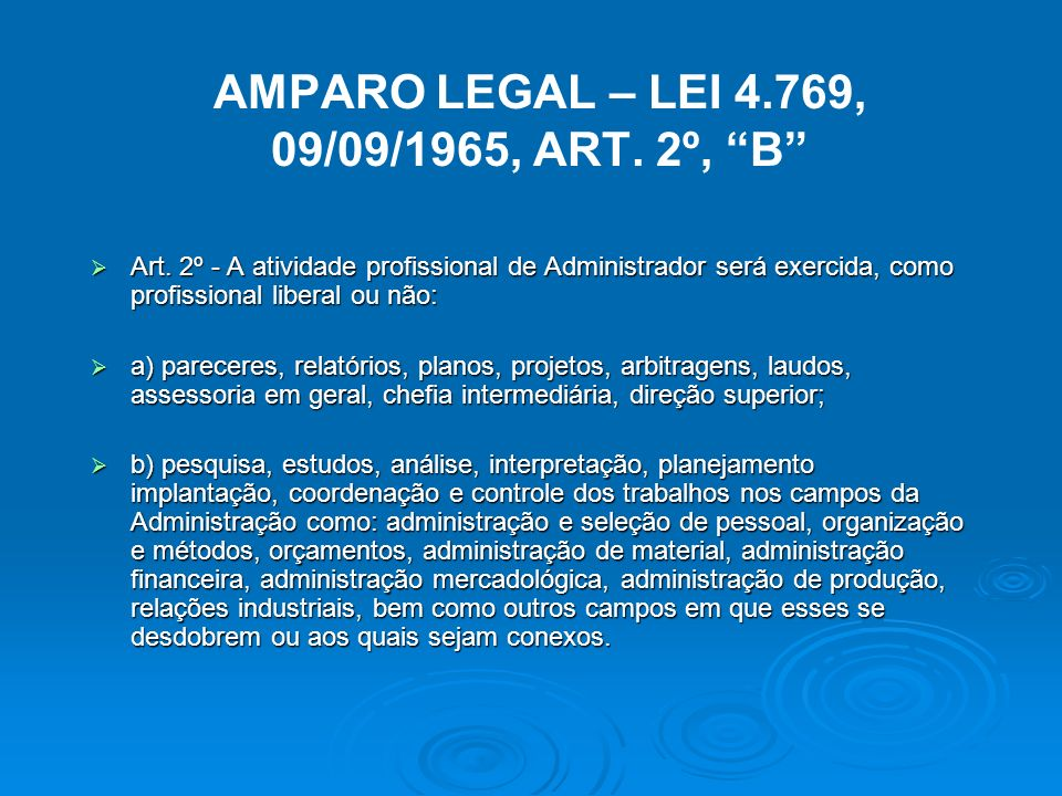 AMPARO LEGAL – LEI 4.769, 09/09/1965, ART. 2º, B