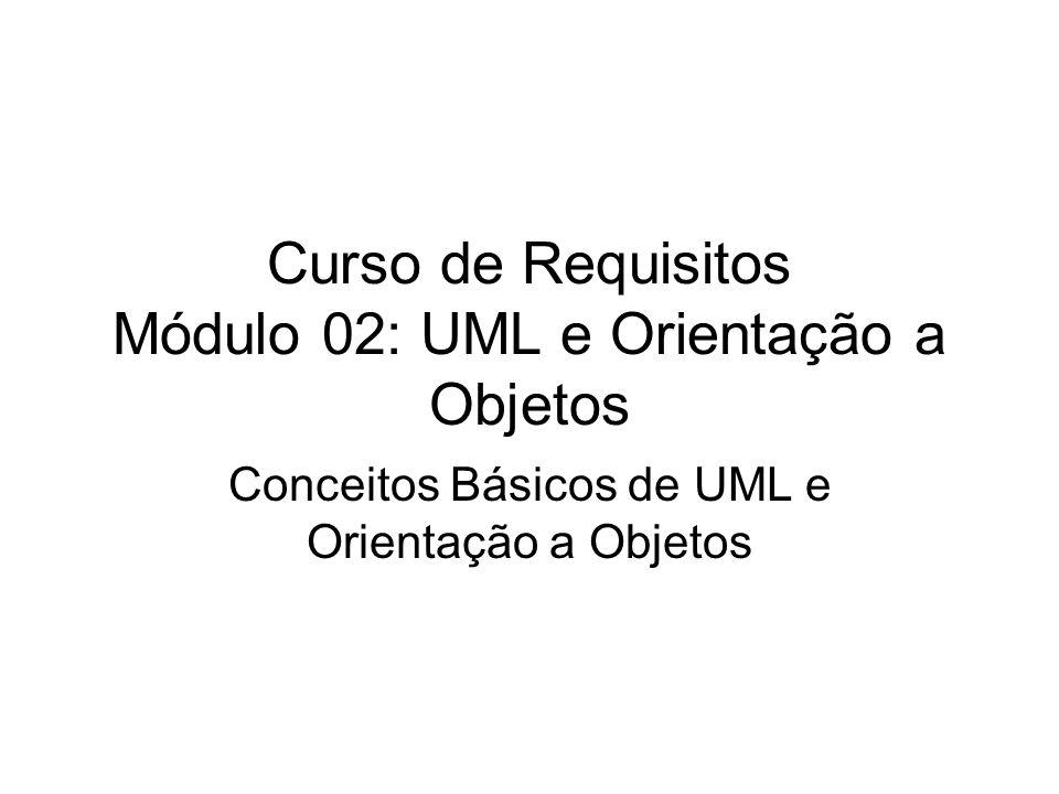 Curso de Requisitos Módulo 02: UML e Orientação a Objetos