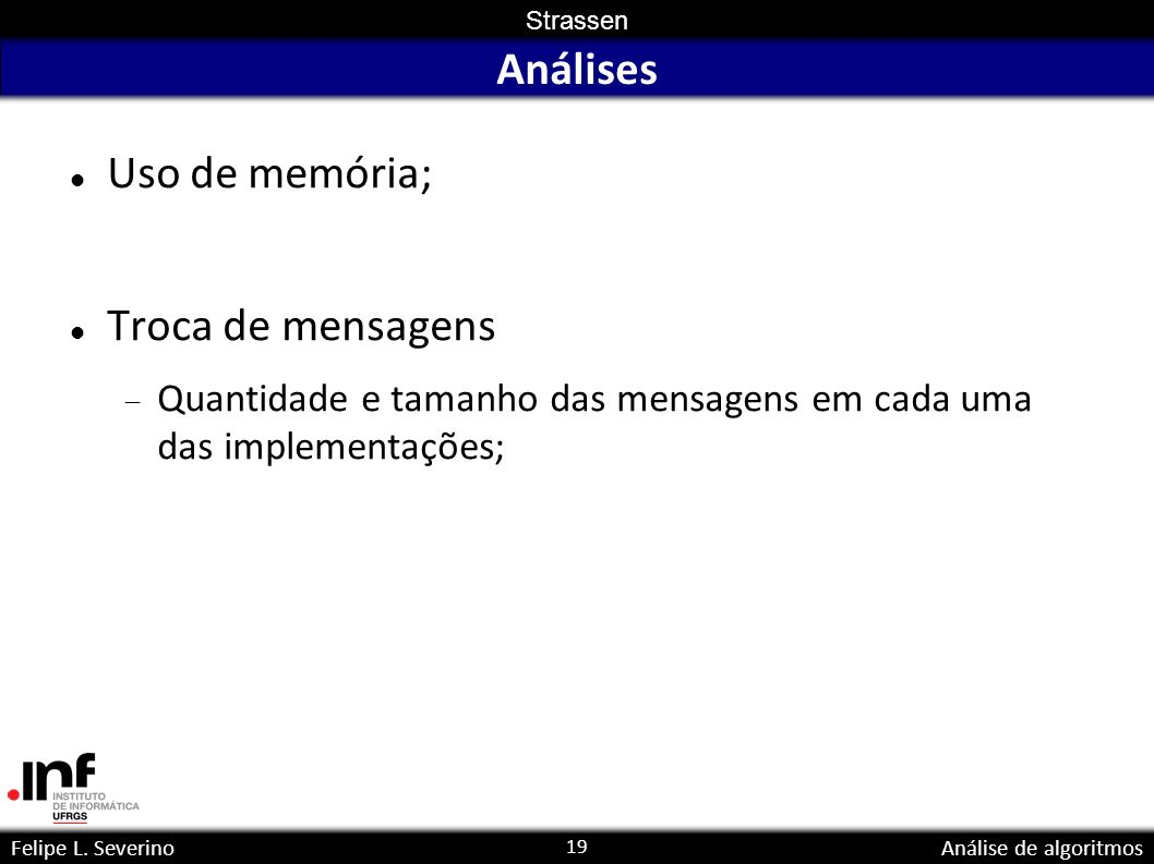 Análises Uso de memória; Troca de mensagens