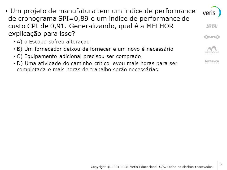Um projeto de manufatura tem um indice de performance de cronograma SPI=0,89 e um indice de performance de custo CPI de 0,91. Generalizando, qual é a MELHOR explicação para isso