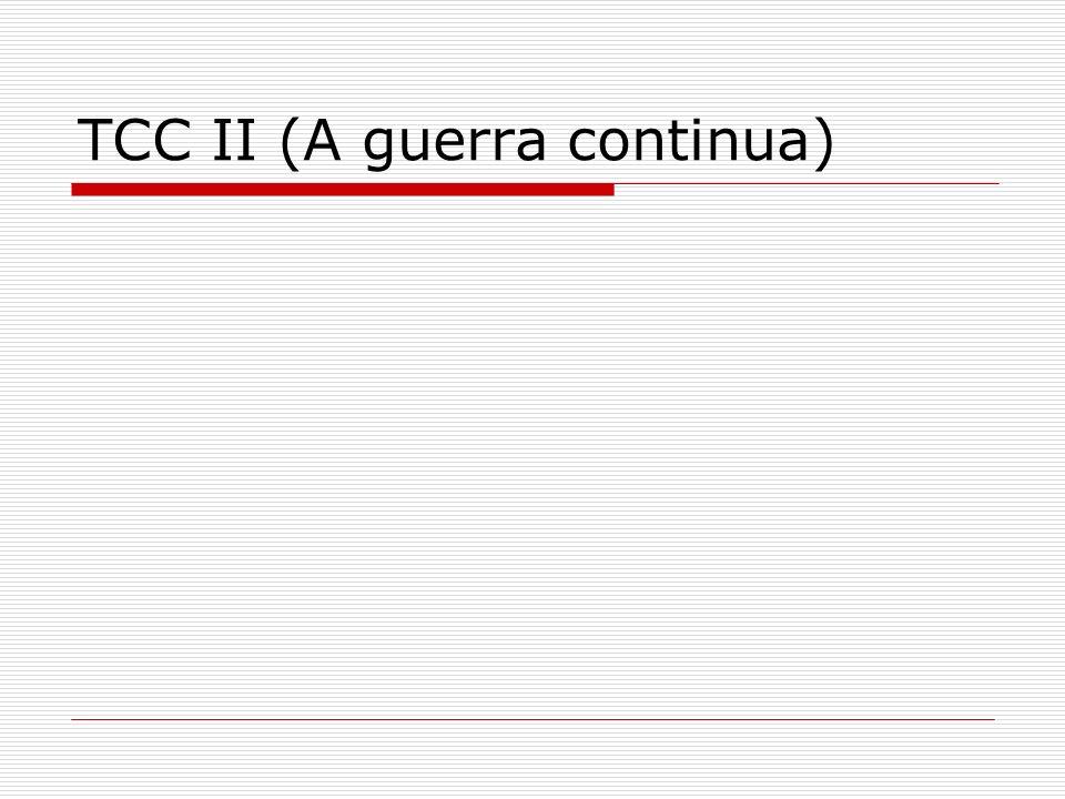 TCC II (A guerra continua)