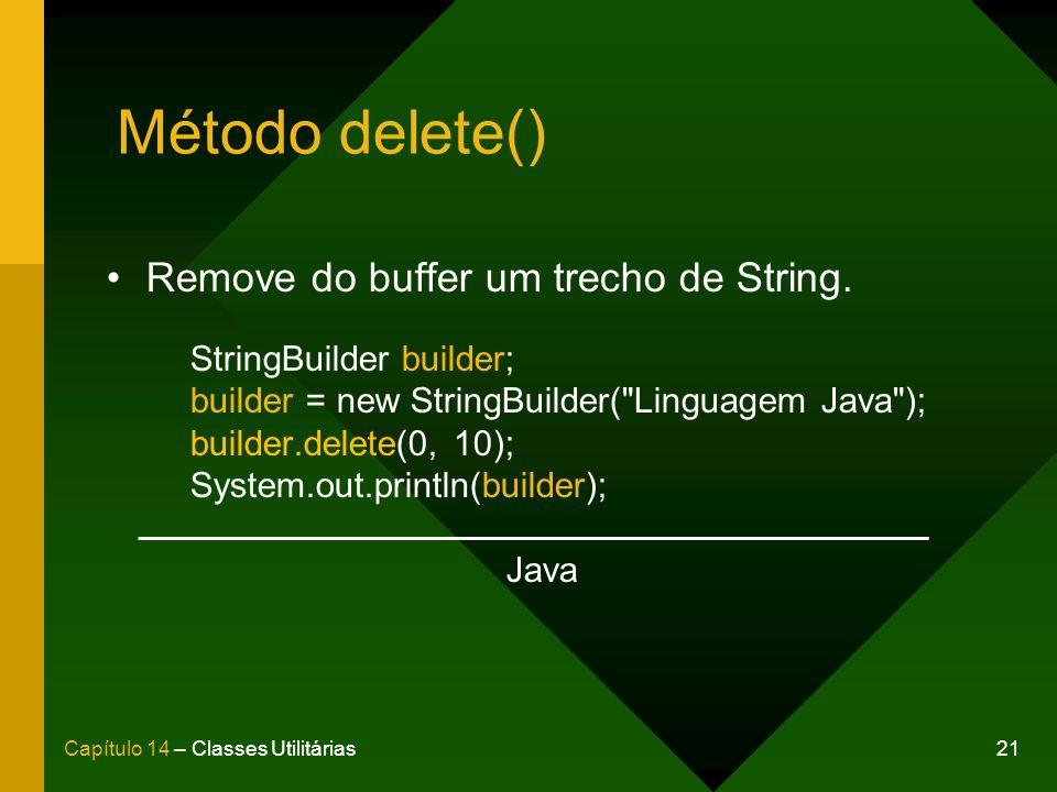 Método delete() Remove do buffer um trecho de String.