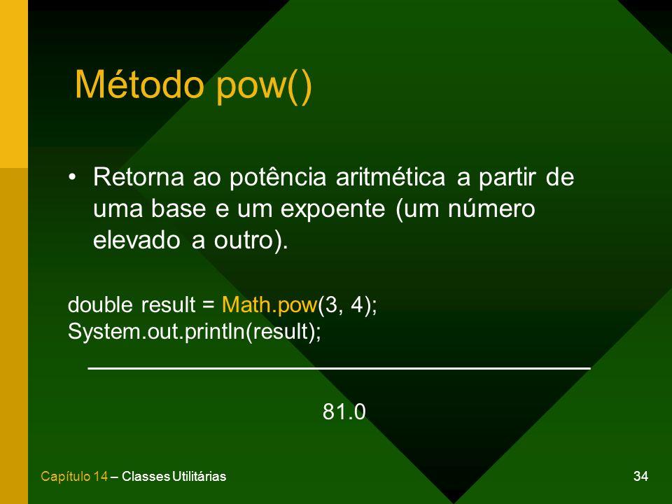 Método pow() Retorna ao potência aritmética a partir de uma base e um expoente (um número elevado a outro).