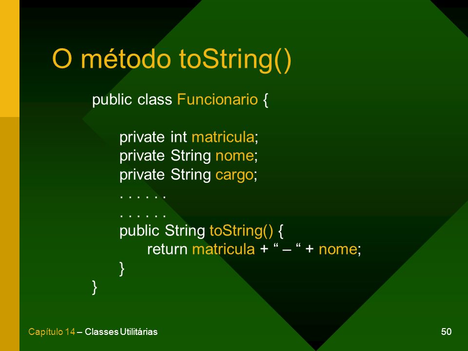 O método toString() public class Funcionario { private int matricula;