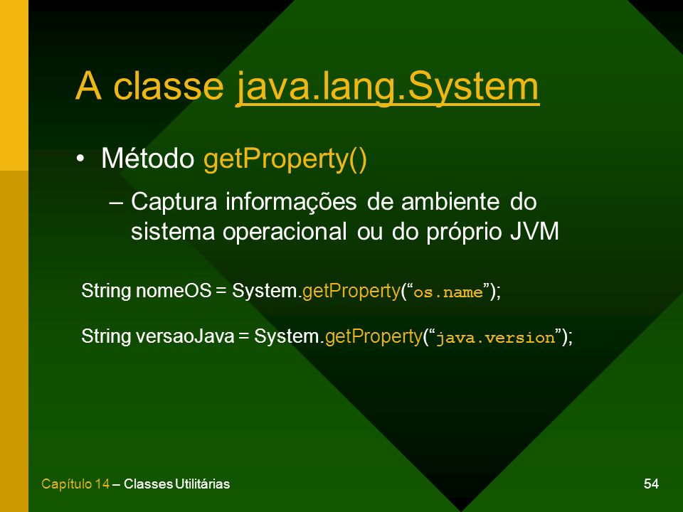 A classe java.lang.System