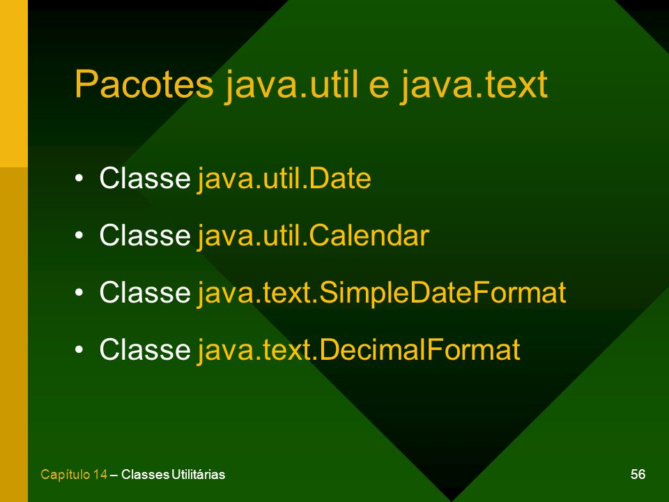 Pacotes java.util e java.text