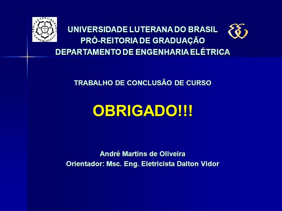 OBRIGADO!!! UNIVERSIDADE LUTERANA DO BRASIL PRÓ-REITORIA DE GRADUAÇÃO