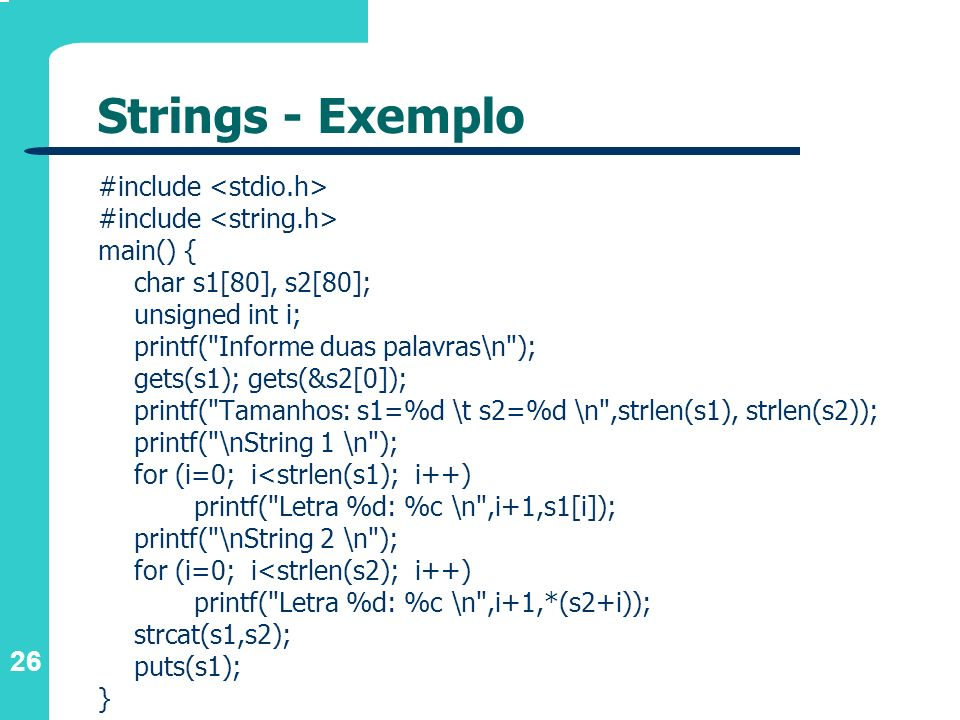 Strings - Exemplo #include <stdio.h> #include <string.h>