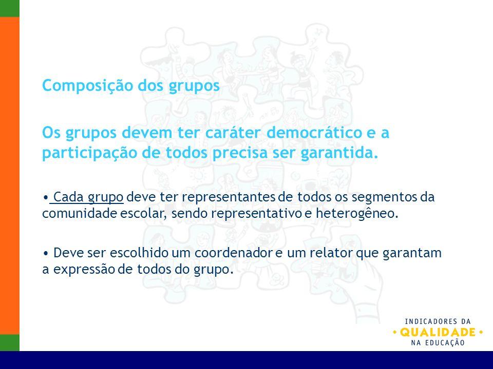 Composição dos grupos Os grupos devem ter caráter democrático e a participação de todos precisa ser garantida.