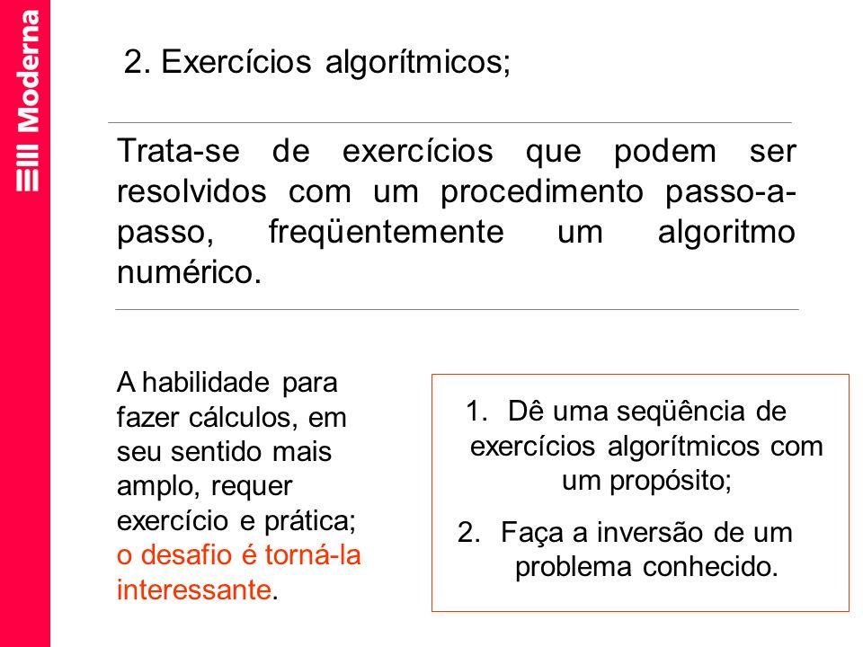 2. Exercícios algorítmicos;