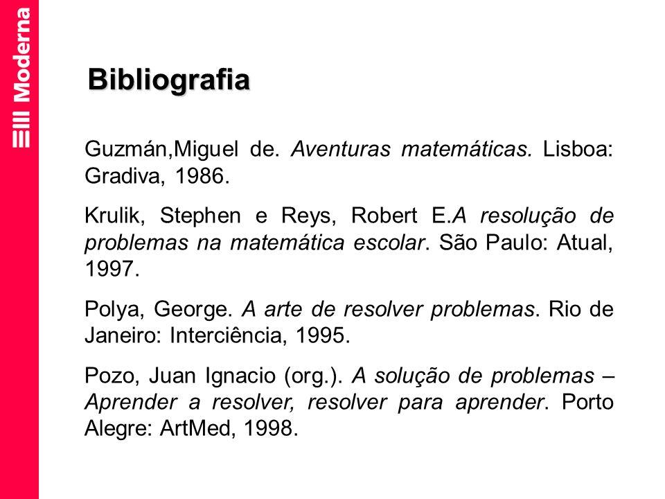 Bibliografia Guzmán,Miguel de. Aventuras matemáticas. Lisboa: Gradiva, 1986.