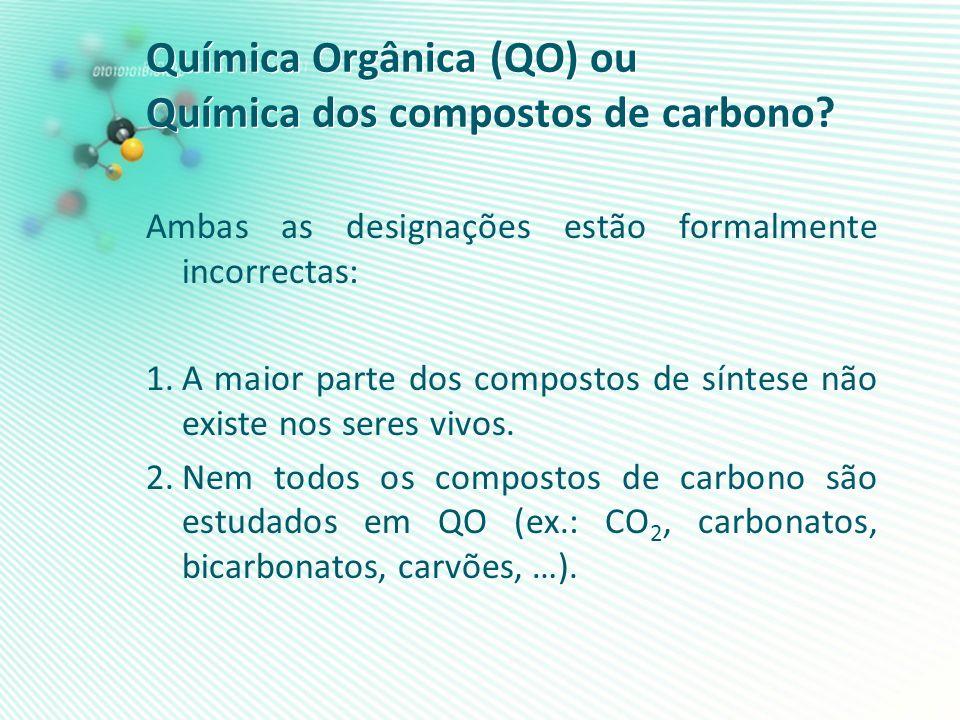 Química Orgânica (QO) ou Química dos compostos de carbono