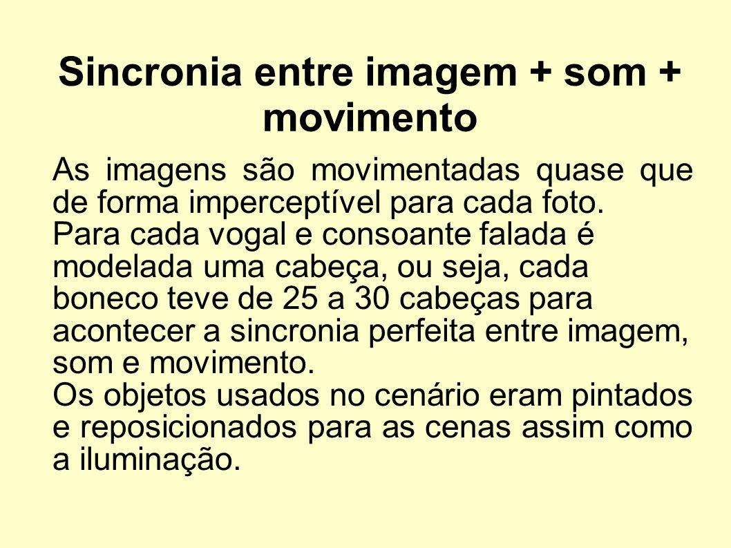 Sincronia entre imagem + som + movimento